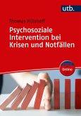Psychosoziale Intervention bei Krisen und Notfällen