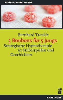 3 Bonbons für 5 Jungs (eBook, PDF) - Trenkle, Bernhard