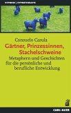 Gärtner, Prinzessinnen, Stachelschweine (eBook, ePUB)