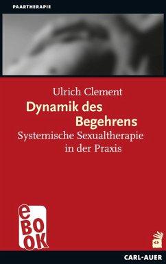 Dynamik des Begehrens (eBook, ePUB) - Clement, Ulrich