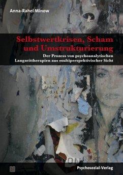 Selbstwertkrisen, Scham und Umstrukturierung (eBook, PDF) - Minow, Anna-Rahel