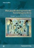 Das psychotherapeutische Gerichtsgutachten (eBook, PDF)