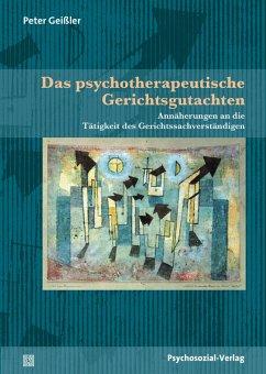 Das psychotherapeutische Gerichtsgutachten (eBook, PDF) - Geißler, Peter