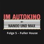 Im Autokino, Folge 5: Fuller House (MP3-Download)
