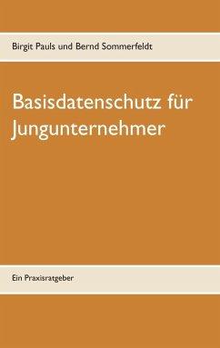 Basisdatenschutz für Jungunternehmer (eBook, ePUB)