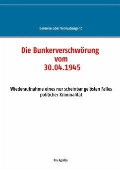 Die Bunkerverschwörung vom 30.04.1945 (eBook, ePUB)