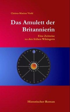Das Amulett der Britannierin (eBook, ePUB) - Viohl, Christa-Marion