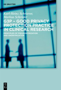 G3P - Good Privacy Protection Practice in Clinical Research - Schriever, Karl-Heinz; Schröder, Markus