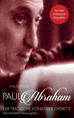 Paul Abraham. Der tragische König der Operette (eBook, ePUB)