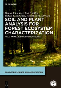 Soil and Plant Analysis for Forest Ecosystem Characterization - Vogt, Daniel John; Tilley, Joel P.; Edmonds, Robert L.