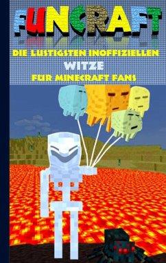 Funcraft - Die lustigsten inoffiziellen Witze für Minecraft Fans (eBook, ePUB)