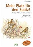 Mehr Platz für den Spatz! (eBook, PDF)