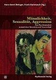 Männlichkeit, Sexualität, Aggression (eBook, PDF)