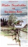 Wahre Geschichten um Sachsens Adel