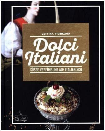 dolci italiani s e verf hrung auf italienisch von cettina vicenzino portofrei bei b. Black Bedroom Furniture Sets. Home Design Ideas