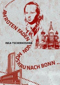 Am Roten Faden von Moskau nach Bonn - Tscherkesowa, Inga