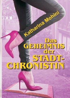 Das Geheimnis der Stadtchronistin - Mohini, Katharina
