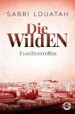 Familientreffen / Die Wilden Bd.3