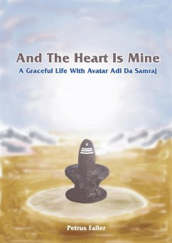 And The Heart Is Mine (eBook, ePUB) - Faller, Petrus