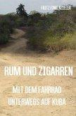 Rum und Zigarren - Mit dem Fahrrad unterwegs in Kuba (eBook, ePUB)