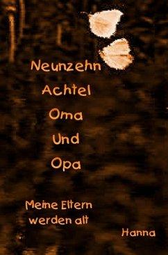 Neunzehn Achtel Oma und Opa (eBook, ePUB) - Hanna, Hanna