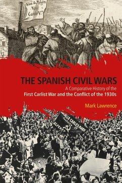 The Spanish Civil Wars (eBook, ePUB) - Lawrence, Mark