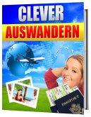 Auswandern aber richtig, clever auswandern (eBook, ePUB)