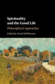 Spirituality and the Good Life: Philosophical Approaches