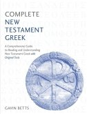 Complete New Testament Greek: Learn to Read, Write and Understand New Testament Greek with Teach Yourself