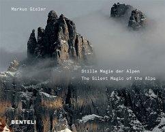Stille Magie der Alpen - Gisler, Markus