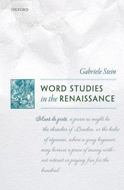 Word Studies in the Renaissance - Stein, Gabriele