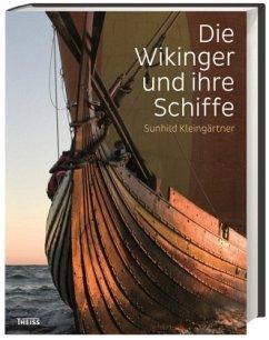 Die Wikinger und ihre Schiffe - Kleingärtner, Sunhild