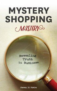 Mystery Shopping Mastery - Di Pietro, Steven D