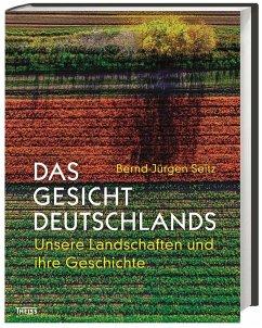 Das Gesicht Deutschlands - Seitz, Bernd-Jürgen
