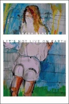 Let's Not Live on Earth - Blake, Sarah