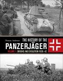 The History of the Panzerjäger: Volume 1: Origins and Evolution 1939-42