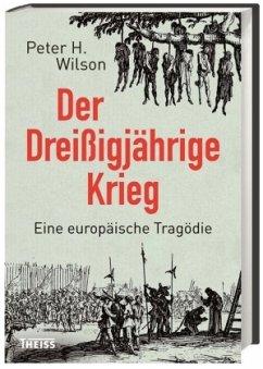 Der Dreißigjährige Krieg - Wilson, Peter H.