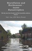 Sturzfluten und Hochwasser - nasse Katastrophen (eBook, ePUB)