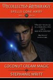Coconut Cream Magic (Uncollected Anthology: Spells Gone Awry, #12) (eBook, ePUB)
