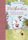 Tilda Apfelkern. Die schönsten Geschichten aus dem Heckenrosenweg