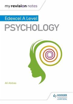 My Revision Notes: Edexcel A level Psychology (eBook, ePUB) - Abbas, Ali