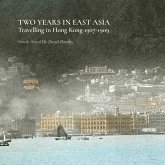 Two Years in East Asia - Travelling in Hong Kong, 1907-1909