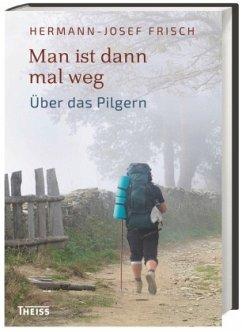 Man ist dann mal weg - Frisch, Hermann-Josef