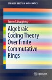 Algebraic Coding Theory Over Finite Commutative Rings