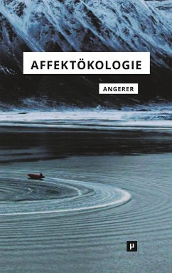 Affektökologie - Angerer, Marie-Luise