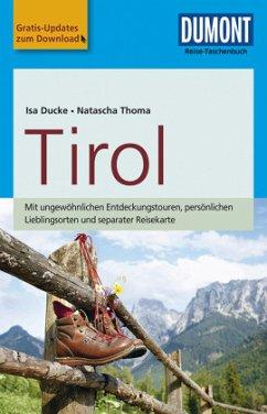 DuMont Reise-Taschenbuch Reiseführer Tirol - Thoma, Natascha; Ducke, Isa