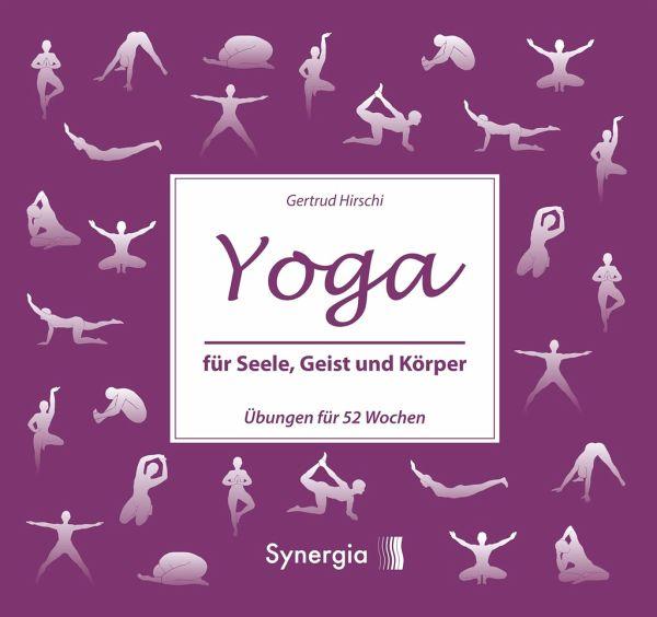 Yoga für Seele, Geist und Körper - Hirschi, Gertrud