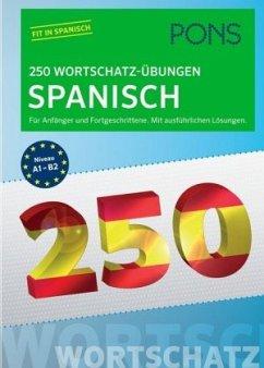 PONS 250 Wortschatz-Übungen Spanisch