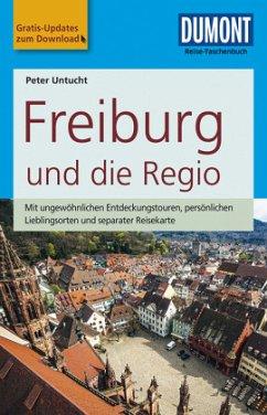DuMont Reise-Taschenbuch Reiseführer Freiburg und die Regio - Untucht, Peter
