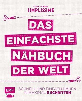 Simplissime - Das einfachste Nähbuch der Welt - Colin, S.; Mallet, S.